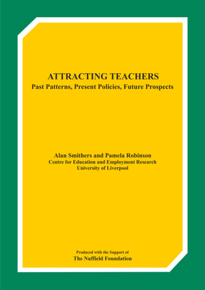 Attracting Teachers: Past Patterns, Present Policies, Future Prospects Report